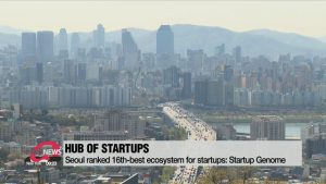 Seoul ranked 16th-best ecosystem for startups: Startup Genome
