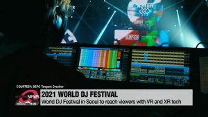 World DJ Festival in Seoul to reach viewers with VR and XR technology
